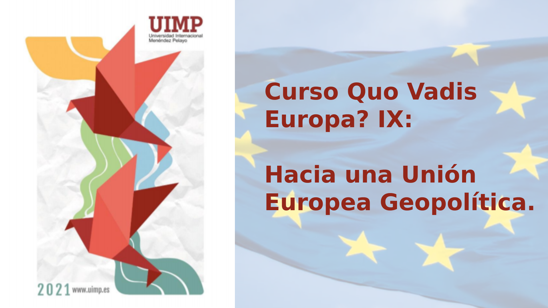 QUO VADIS EUROPA? IX. HACIA UNA UNIÓN EUROPEA GEOPOLÍTICA